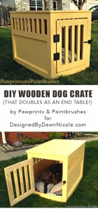 DIY Wooden Dog Crate {that doubles as an end table!} by Pawprints and Paintbrushes for DesignedbyDawnNicole.com