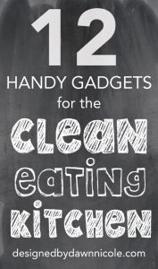 12 Handy Gadgets and Appliances for the Clean-Eating Kitchen