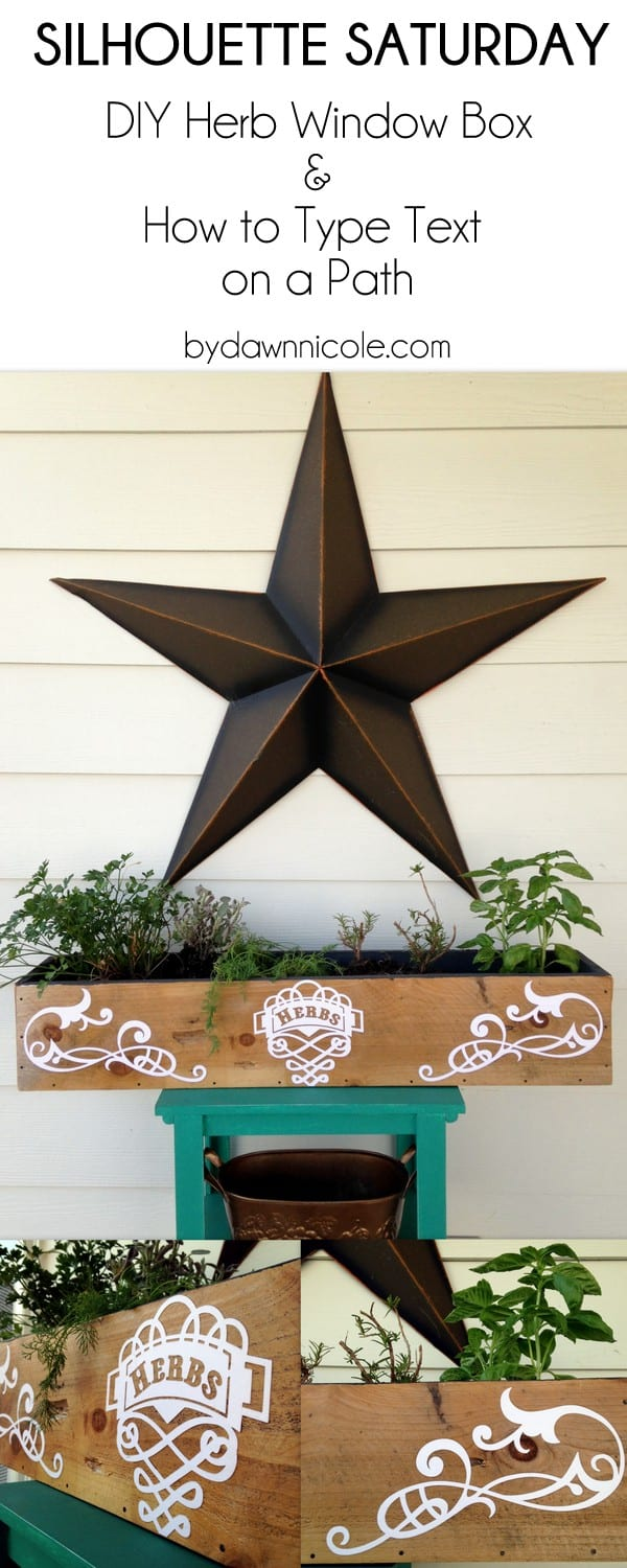 Silhouette Saturday: DIY Herb Window Box & How to Type Text on a Path | byDawnnicole.com #silhouettesaturdays