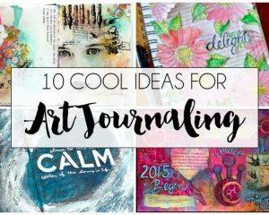 10 Art Journaling Ideas